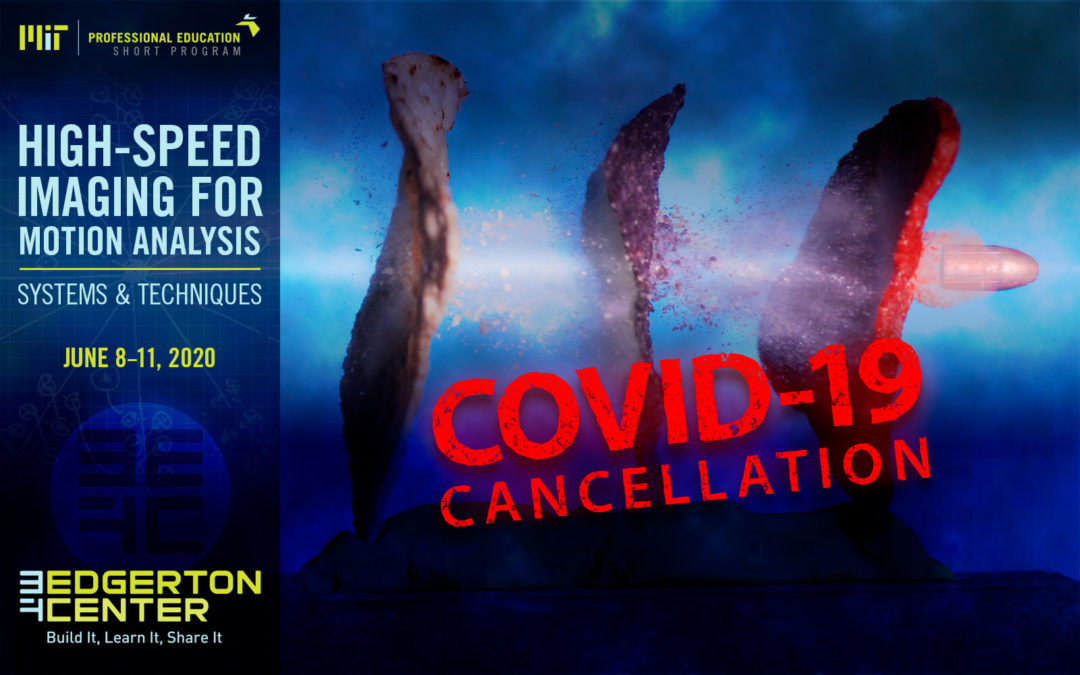 MIT Professional Education, Short Program. High-Speed Imaging for Motion Analysis, June 8–11, canceled due to COVID-19 pandemic.