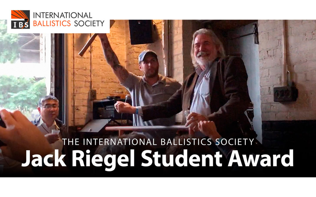 IBS Student Award Renamed to Honor Jack Riegel at 31st International Symposium on Ballistics