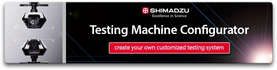 The Shimadzu Testing Machine Configurator – click to create your own customized testing system.