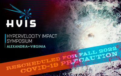 HVIS Hypervelocity Impact Symposium Rescheduled for Fall 2022